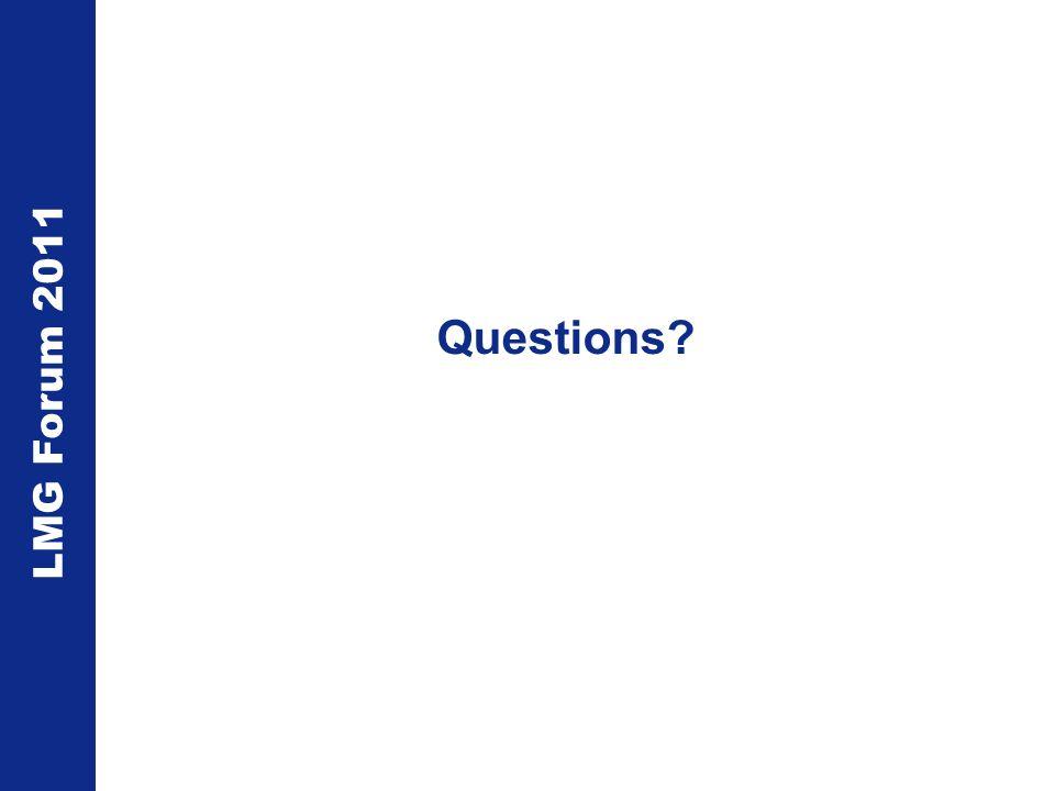 LMG Forum 2011 Questions?