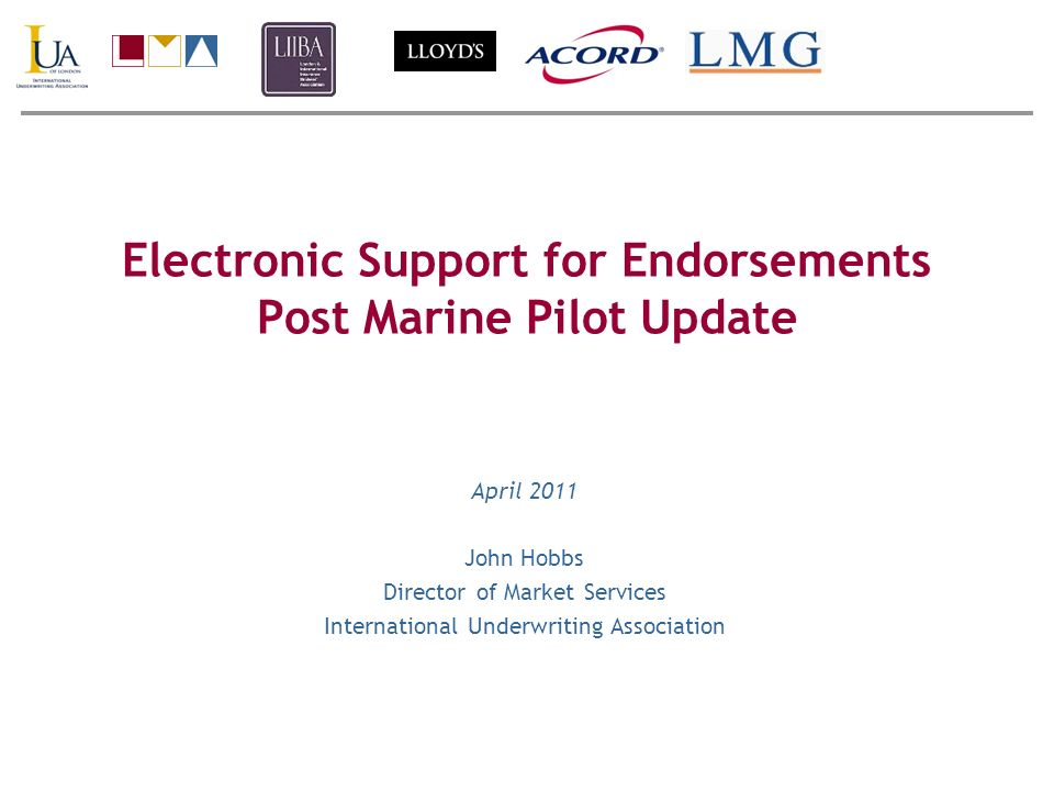 Key Activities Post Pilot Understanding / Learning from Pilot Experience –Final (3rd) survey of participants –Analysis / segmentation of issues (BDPA) –Ernst & Young benefit review Review / Consultation with Marine Community –IUA & LMA Marine committees –Prioritisation of required improvements –Joint PSSG / Marine practitioners meeting –Agreement of final report