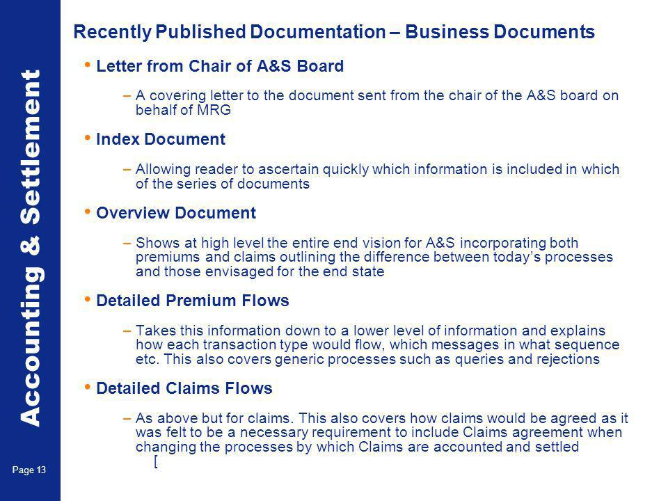 Accounting & Settlement Page 13 Recently Published Documentation – Business Documents Letter from Chair of A&S Board –A covering letter to the documen