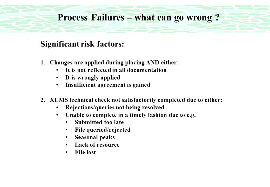 Process Failures – what can go wrong .