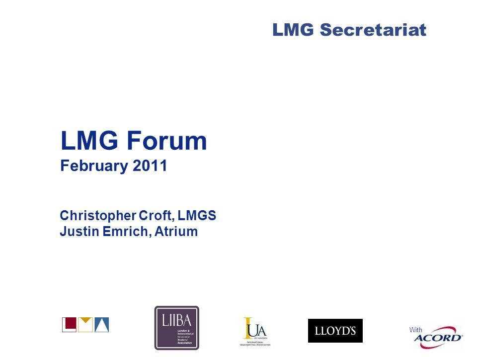 With LMG Secretariat LMG Forum February 2011 Christopher Croft, LMGS Justin Emrich, Atrium
