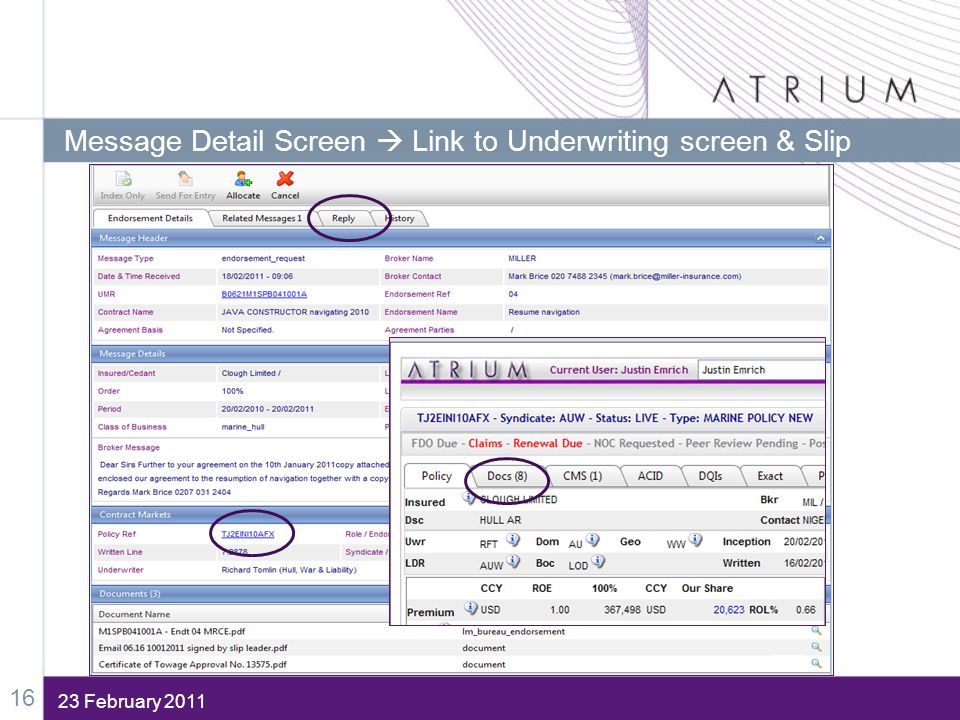 23 February 2011 Message Detail Screen Link to Underwriting screen & Slip 16