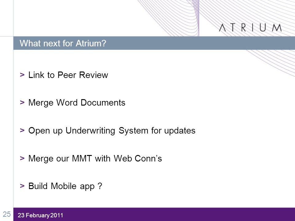 23 February 2011 What next for Atrium.