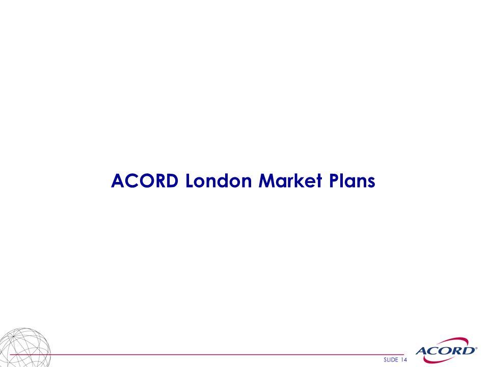 SLIDE 14 ACORD London Market Plans