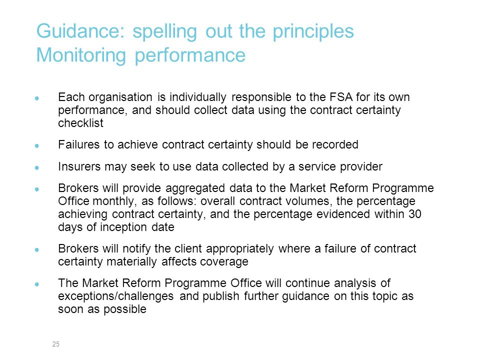 25 Guidance: spelling out the principles Monitoring performance Each organisation is individually responsible to the FSA for its own performance, and