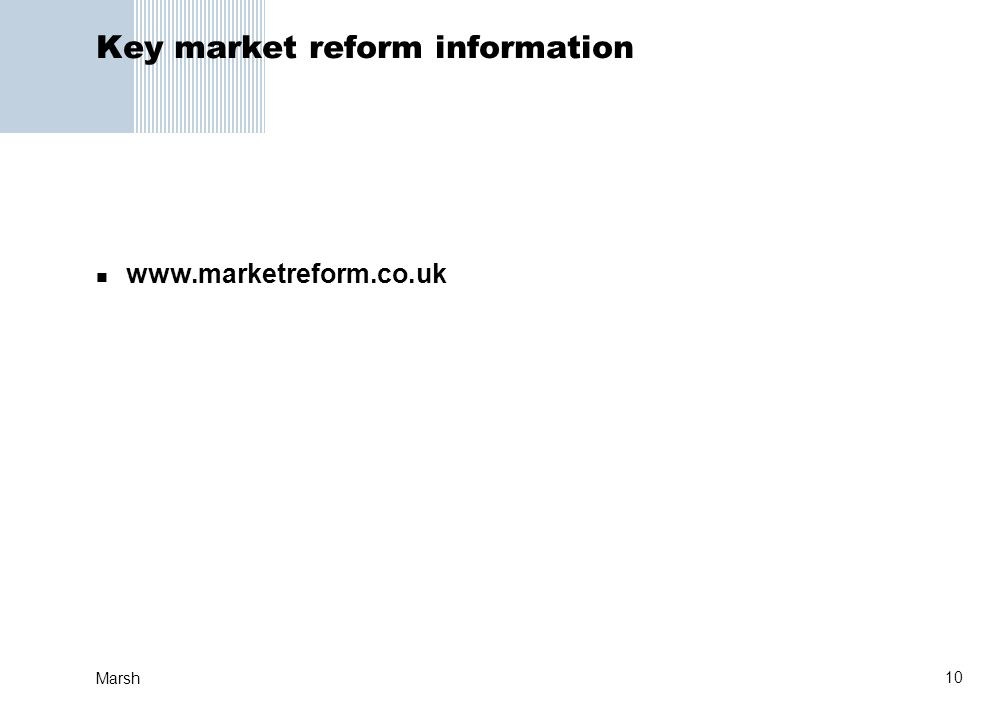 10 Marsh Key market reform information www.marketreform.co.uk
