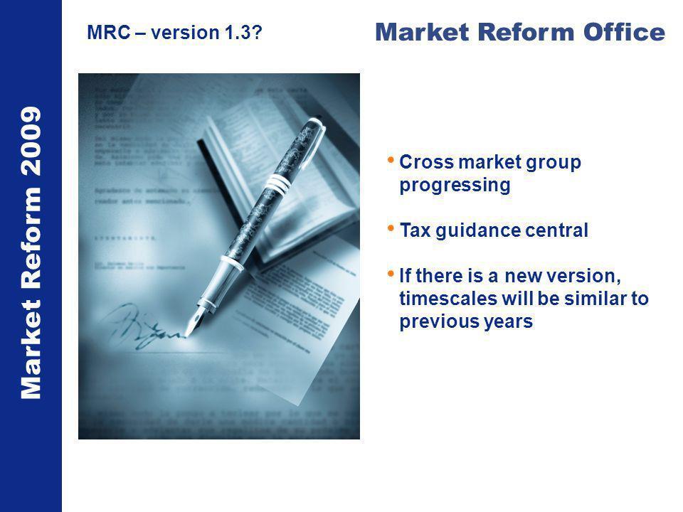 Market Reform 2009 Market Reform Office MRC – version 1.3.