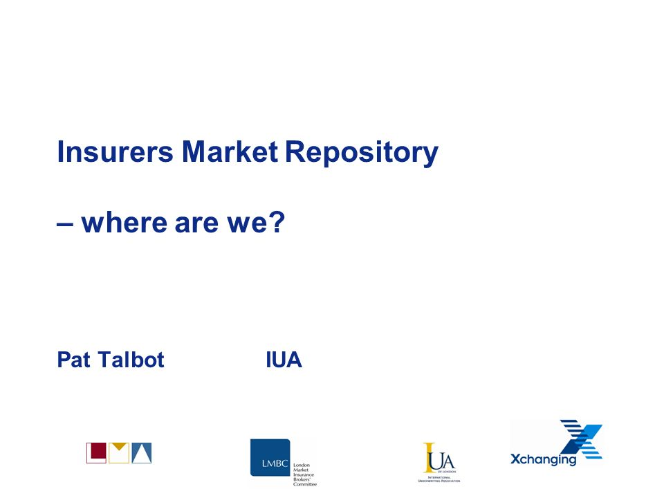 Insurers Market Repository (IMR) Electronic Premium Accounting (EPA) - submission of slips, PANs, policy wordings and supporting information by the broker to Xchanging for processing Three methods available for submission – Email/Direct Load/DRI All documents stored in IMR whichever submission method used IMR will include a structured (i.e.