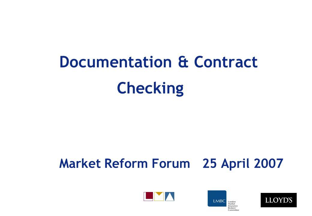 Documentation & Contract Checking Market Reform Forum 25 April 2007