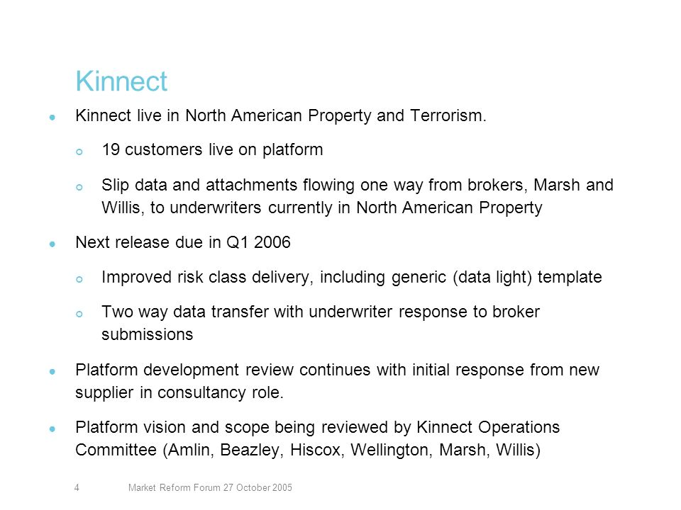 Market Reform Forum 27 October 20054 Kinnect Kinnect live in North American Property and Terrorism.