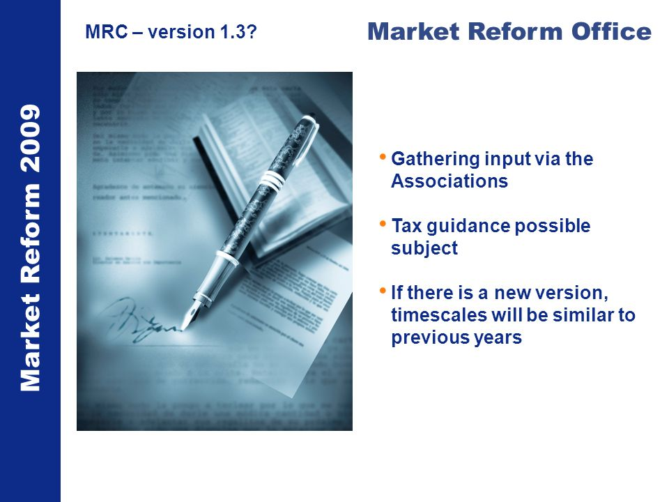 Market Reform 2009 Market Reform Office MRC – version 1.3.