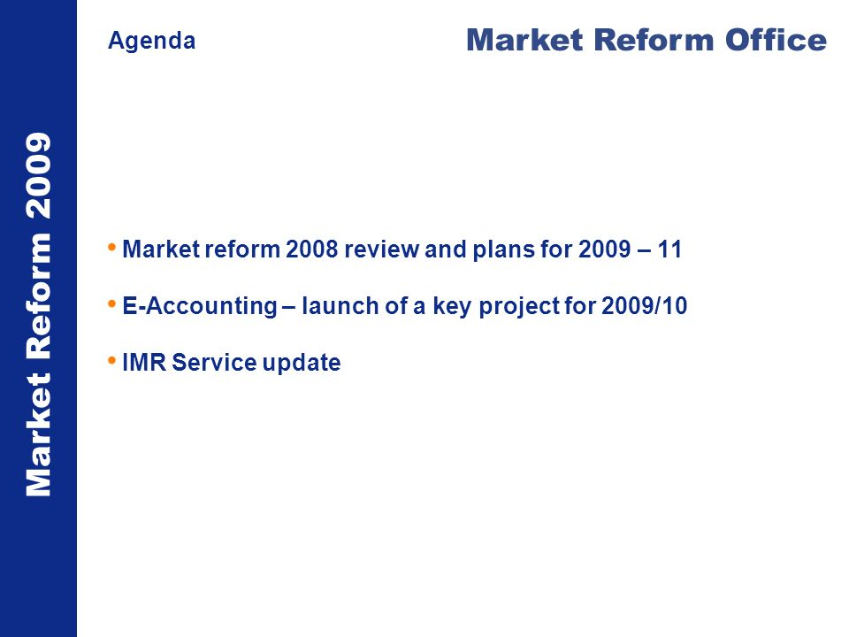 Market Reform InitiativeTargetProgress Placing document standard for London (MRC) Confirm whether update required V1.2 published early August Implement MRC for Binding Authorities and Lineslips Adopt as market standard New standard published Further reduce Legacy policies Reduce mid 2006 numbers to below 20% Ahead of target.
