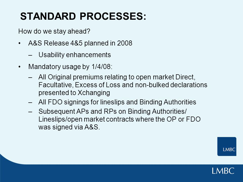 STANDARD PROCESSES: How do we stay ahead.
