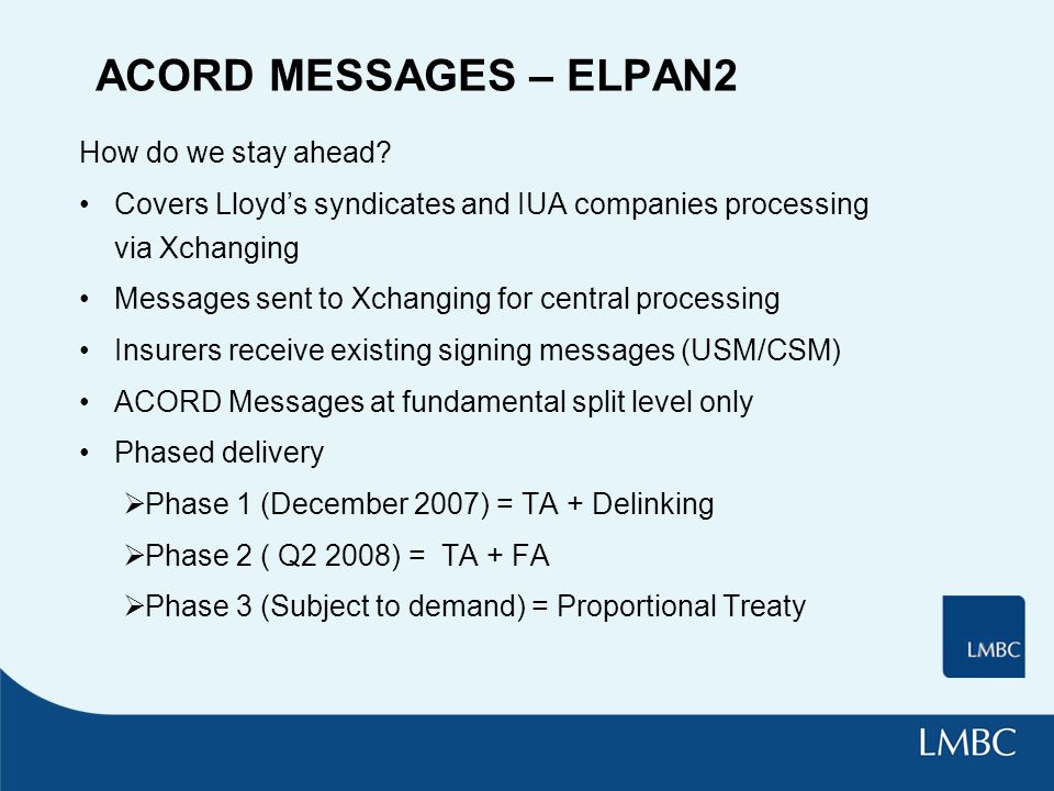 ACORD MESSAGES – ELPAN2 How do we stay ahead.
