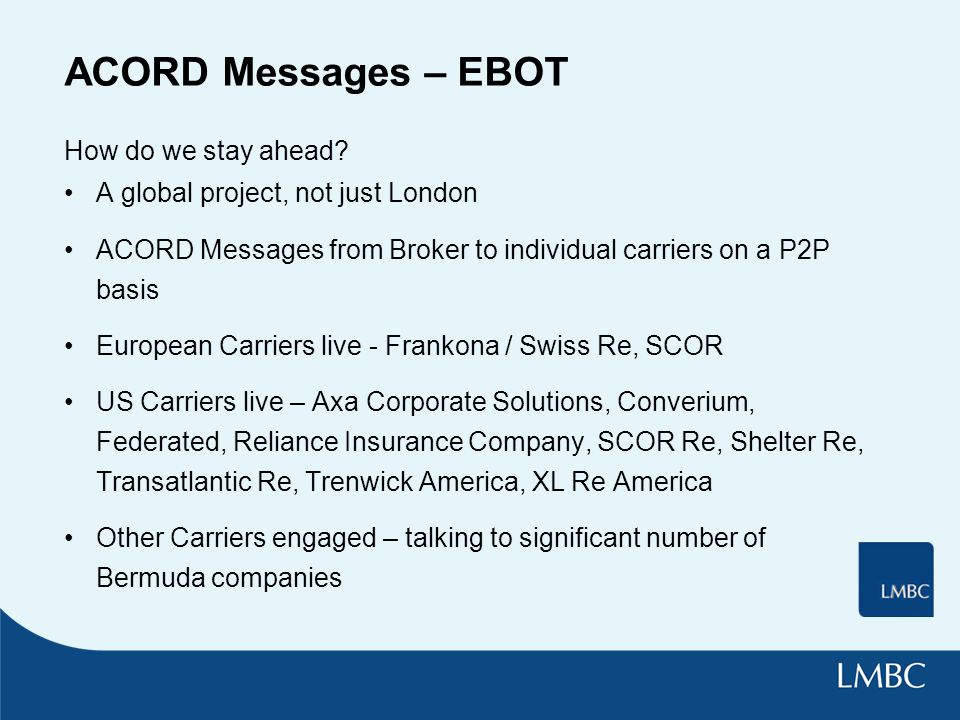 ACORD Messages – EBOT How do we stay ahead.