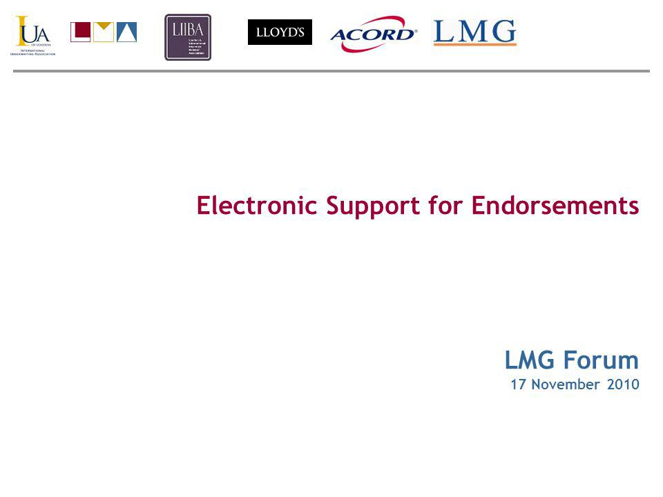 Electronic Support for Endorsements LMG Forum 17 November 2010