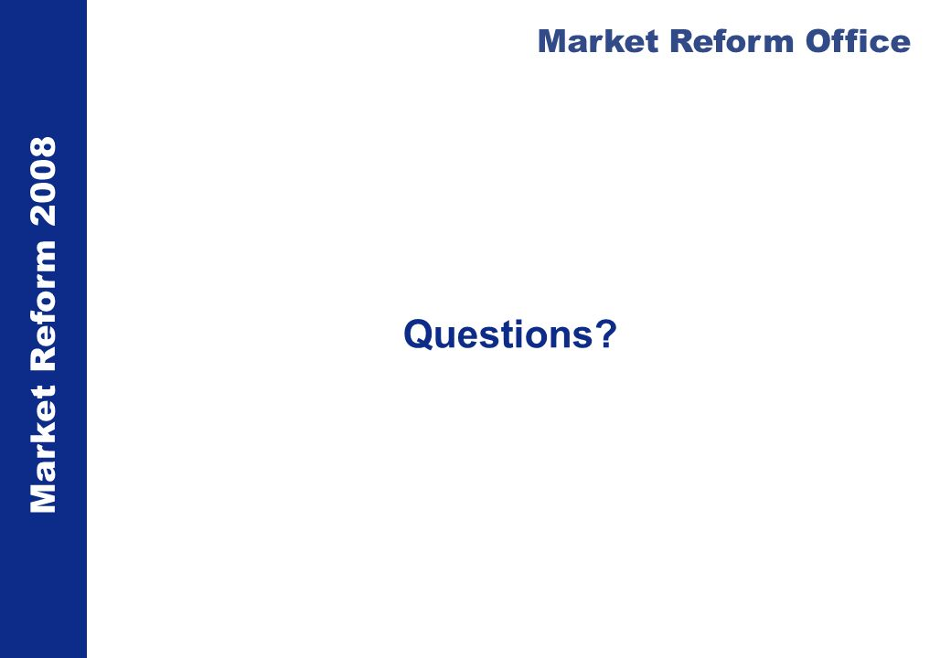 Market Reform 2008 Market Reform Office Questions