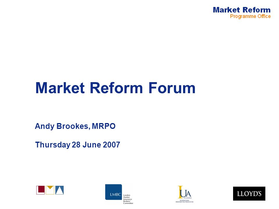 Market Reform Forum Andy Brookes, MRPO Thursday 28 June 2007