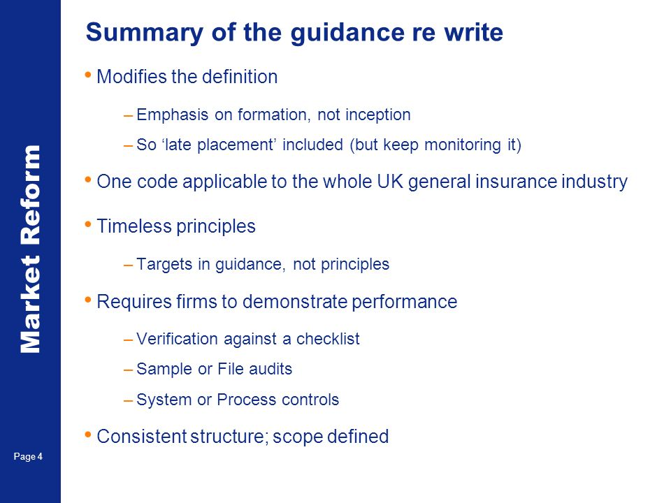 Market Reform Page 4 Summary of the guidance re write Modifies the definition –Emphasis on formation, not inception –So late placement included (but k