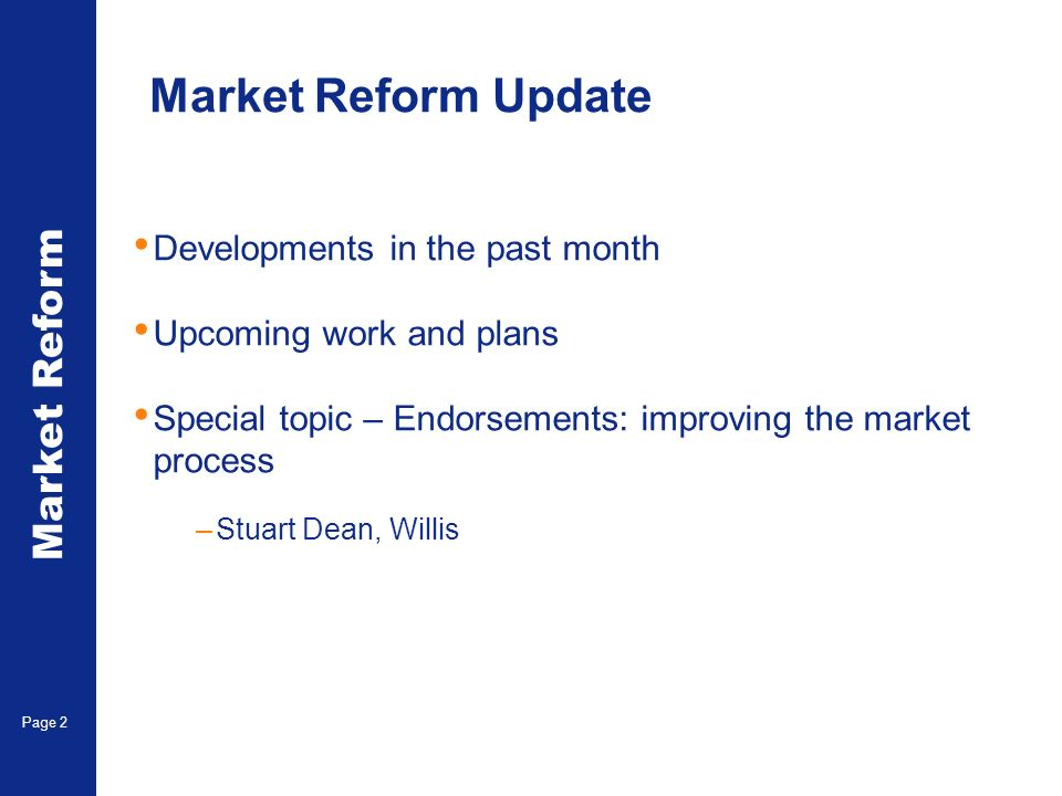 Market Reform Page 3 Contract certainty - Headlines Performance continues to exceed 90% target – July brokers achievement rate – 95% (again) …..in line with managing agent (94% July) and company data (96% July)