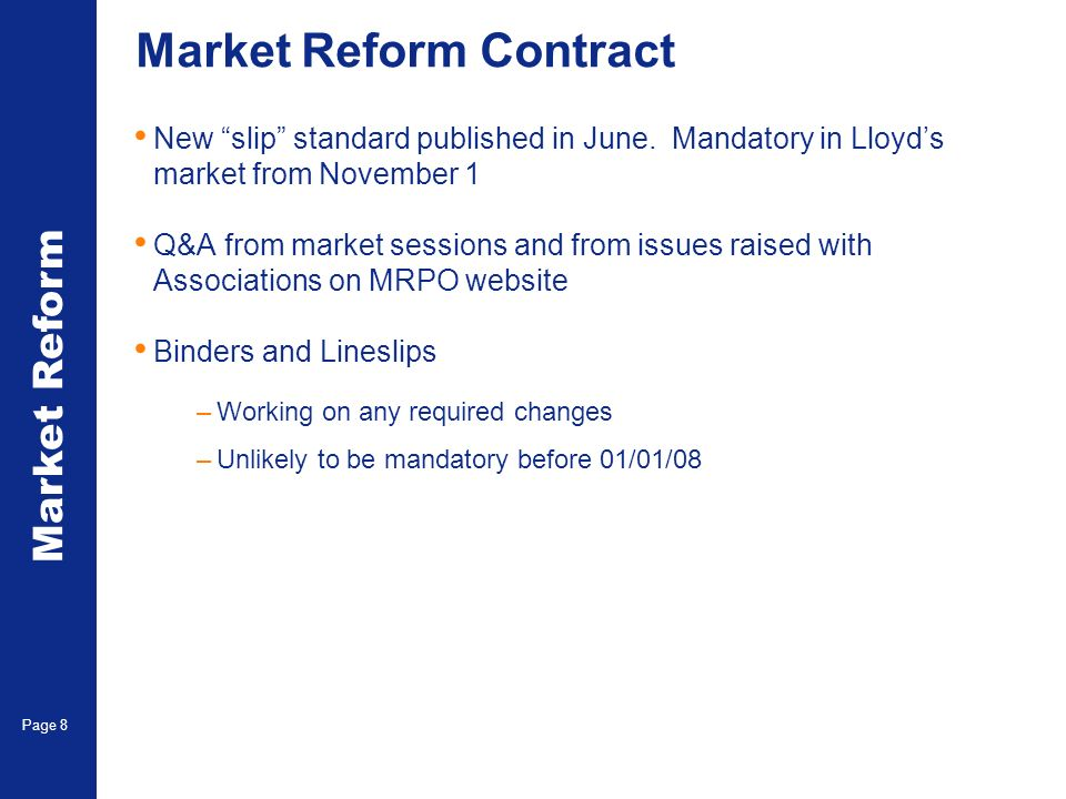 Market Reform Page 8 Market Reform Contract New slip standard published in June.