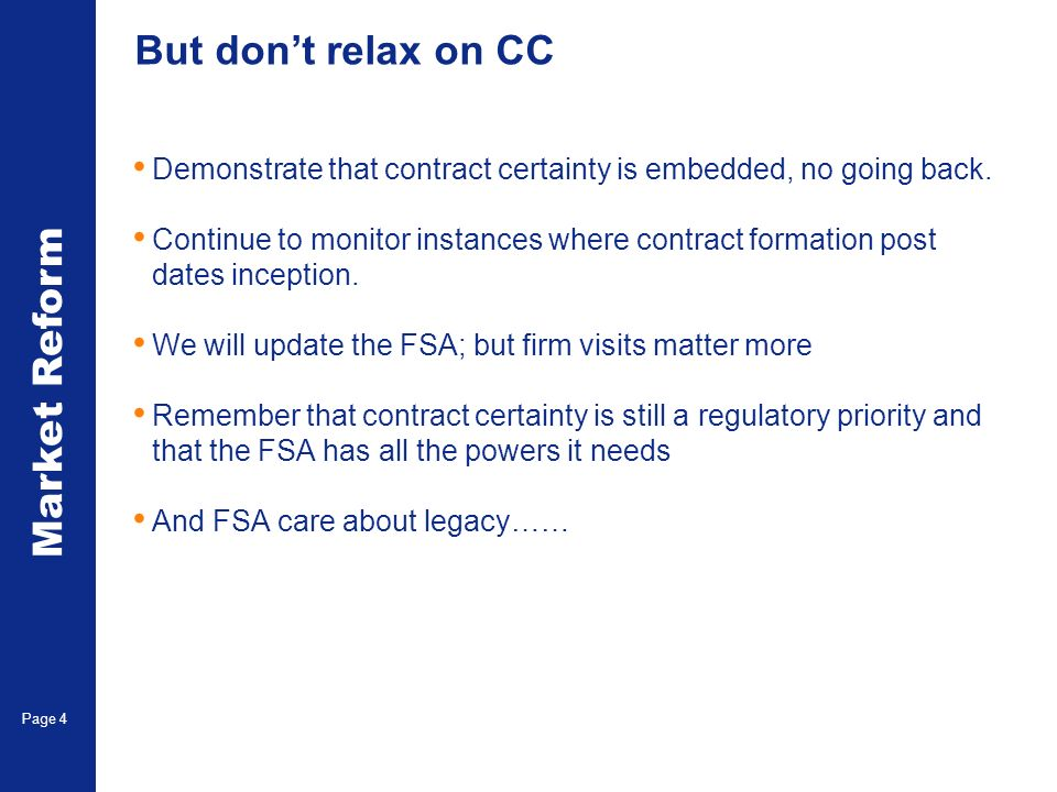 Market Reform Page 4 But dont relax on CC Demonstrate that contract certainty is embedded, no going back.