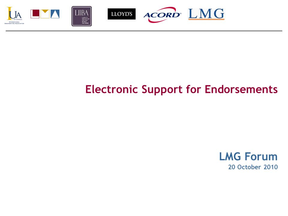 Electronic Support for Endorsements LMG Forum 20 October 2010