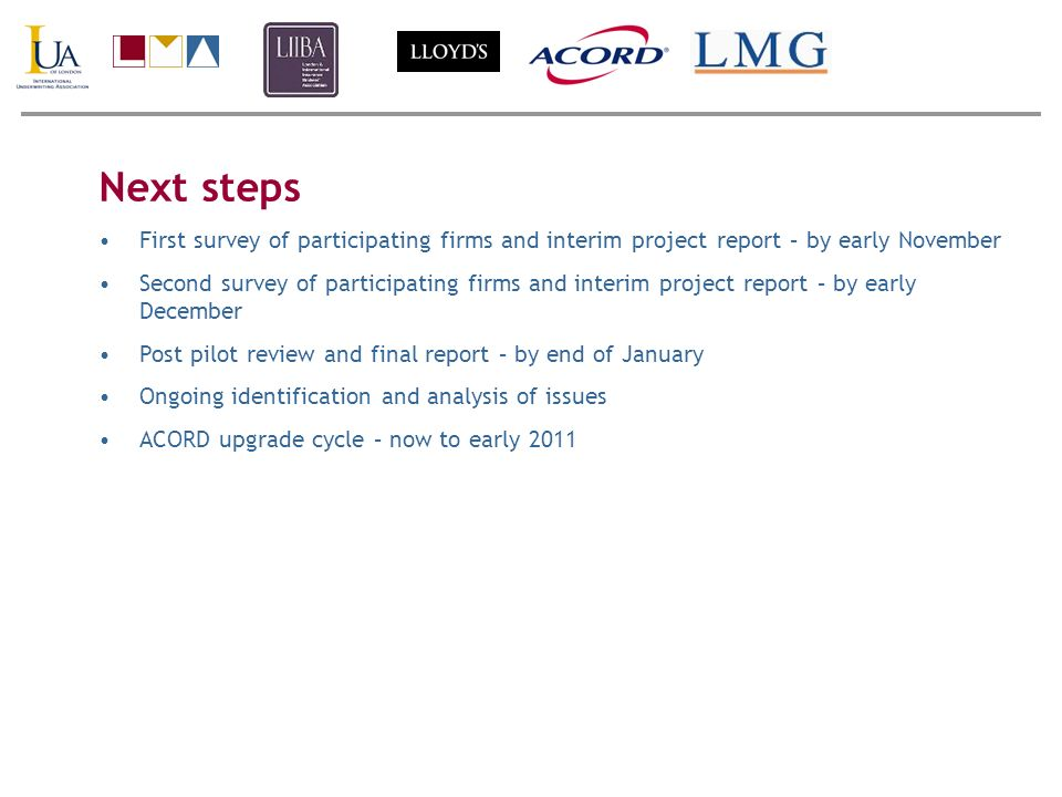 Next steps First survey of participating firms and interim project report – by early November Second survey of participating firms and interim project