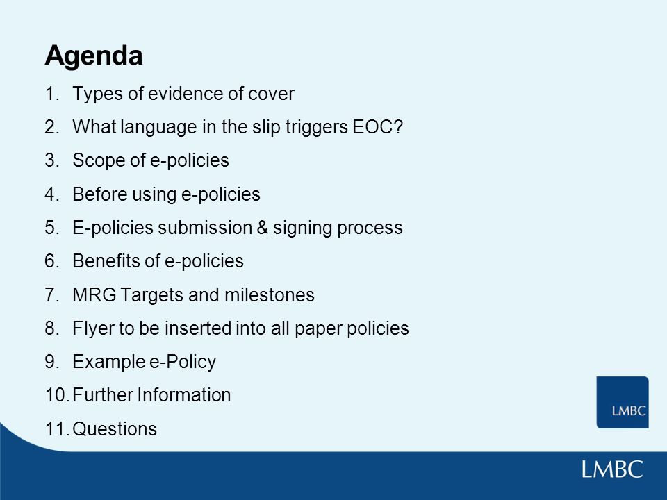 Agenda 1.Types of evidence of cover 2.What language in the slip triggers EOC.