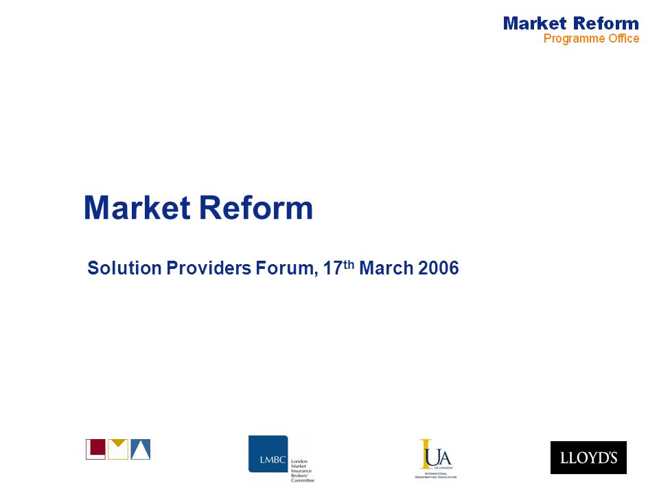 Market Reform Solution Providers Forum, 17 th March 2006