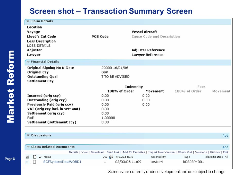 Market Reform Electronic Claims Page 8 Screen shot – Transaction Summary Screen Screens are currently under development and are subject to change
