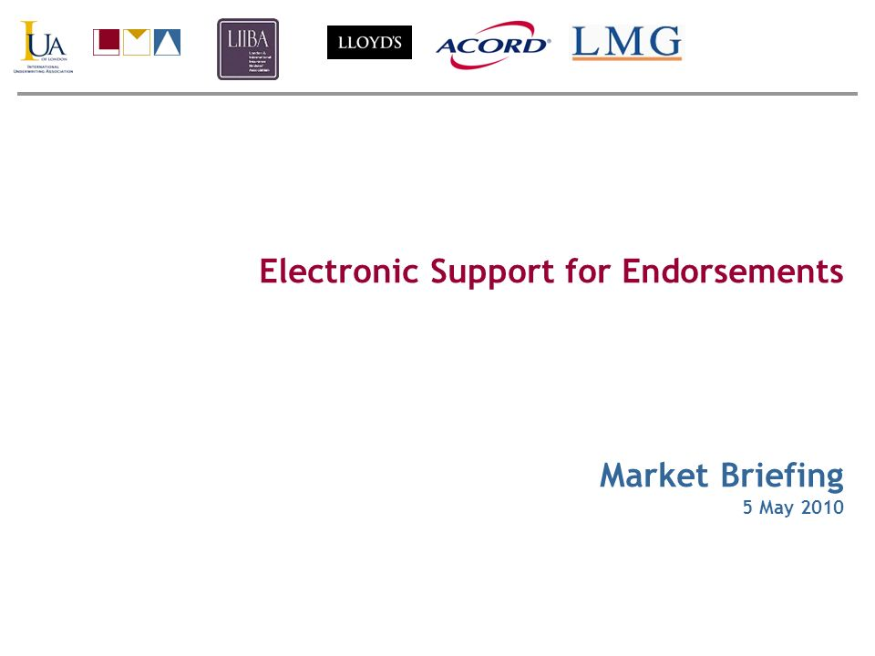 Electronic Support for Endorsements Market Briefing 5 May 2010