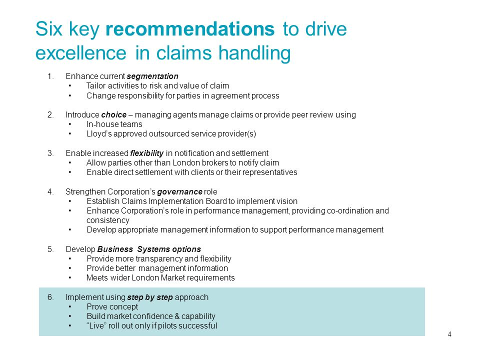 4 Six key recommendations to drive excellence in claims handling 1.Enhance current segmentation Tailor activities to risk and value of claim Change re