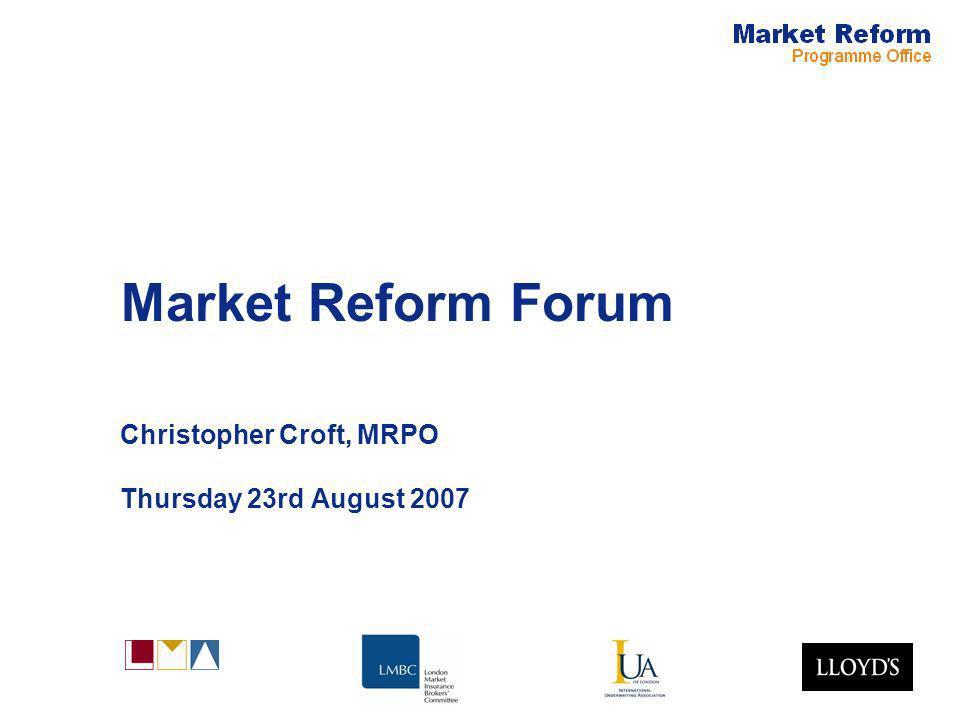 Market Reform Forum Christopher Croft, MRPO Thursday 23rd August 2007