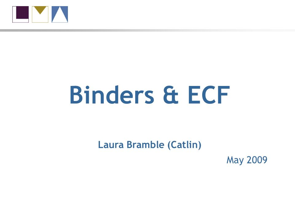 Binders and ECF What is in scope? What is out of scope? Co-lead claims 60 – 80% of binder contracts