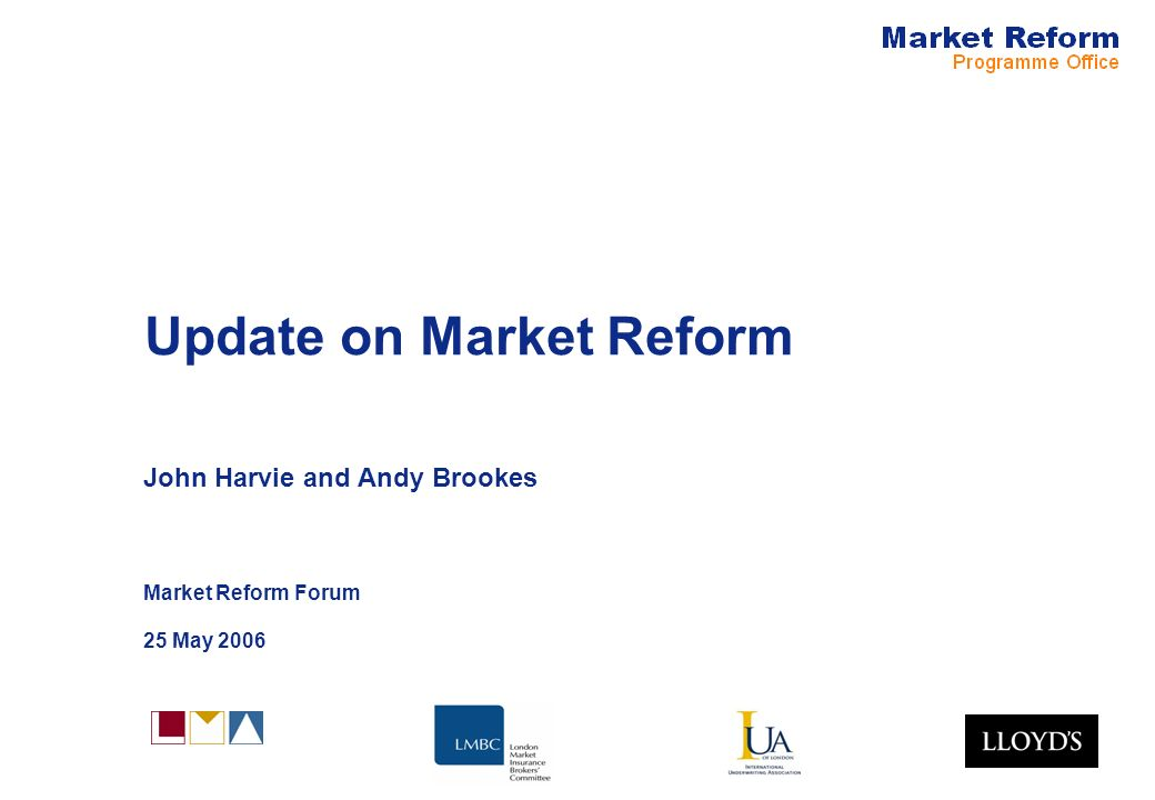 Update on Market Reform John Harvie and Andy Brookes Market Reform Forum 25 May 2006