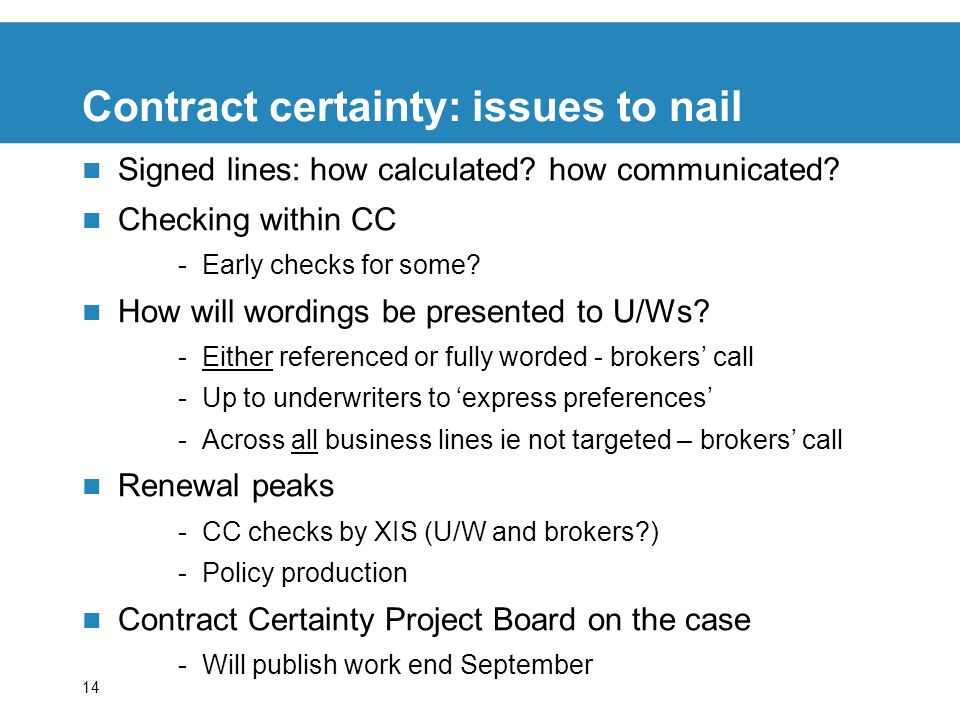 14 Contract certainty: issues to nail Signed lines: how calculated.