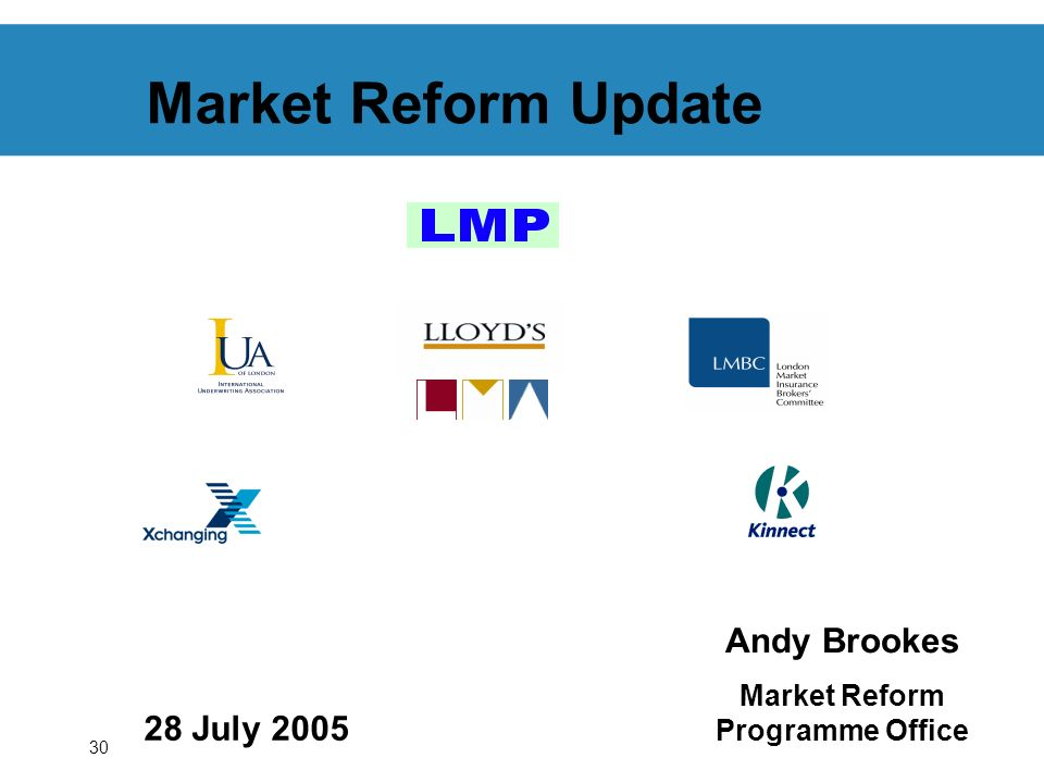 30 Market Reform Update 28 July 2005 Andy Brookes Market Reform Programme Office