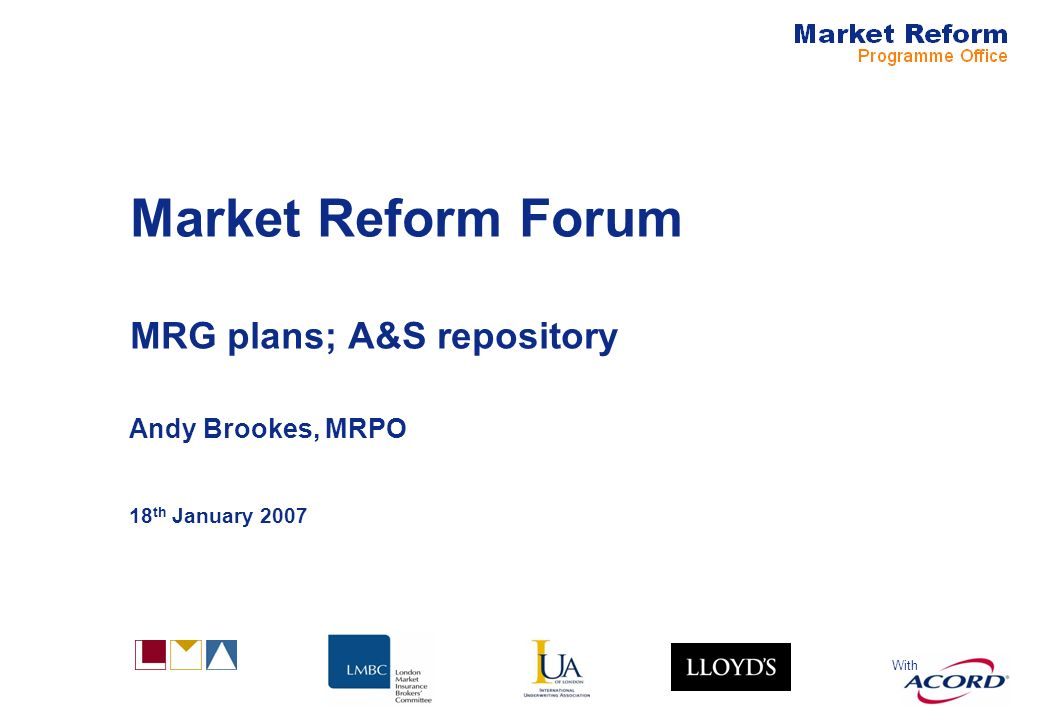 With Market Reform Forum MRG plans; A&S repository Andy Brookes, MRPO 18 th January 2007