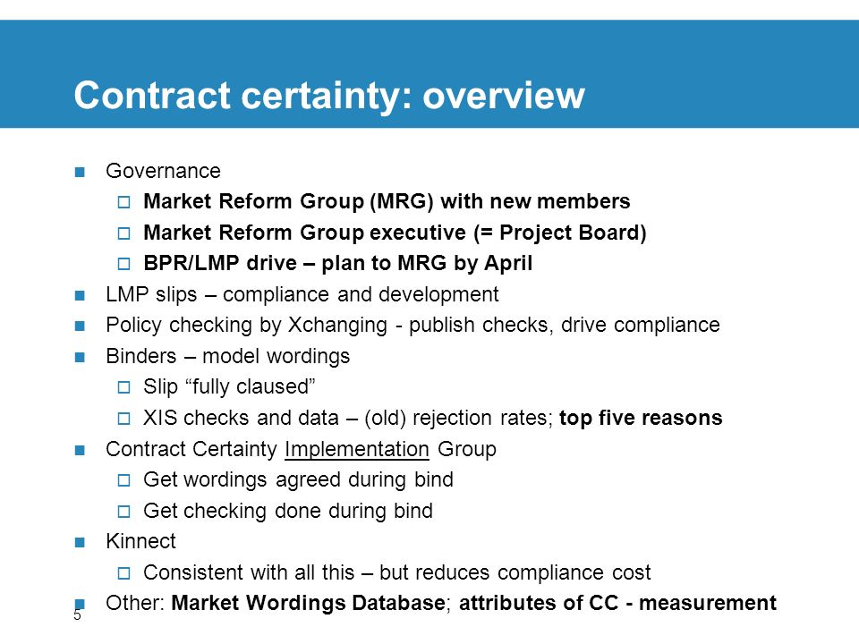 5 Contract certainty: overview Governance Market Reform Group (MRG) with new members Market Reform Group executive (= Project Board) BPR/LMP drive – p