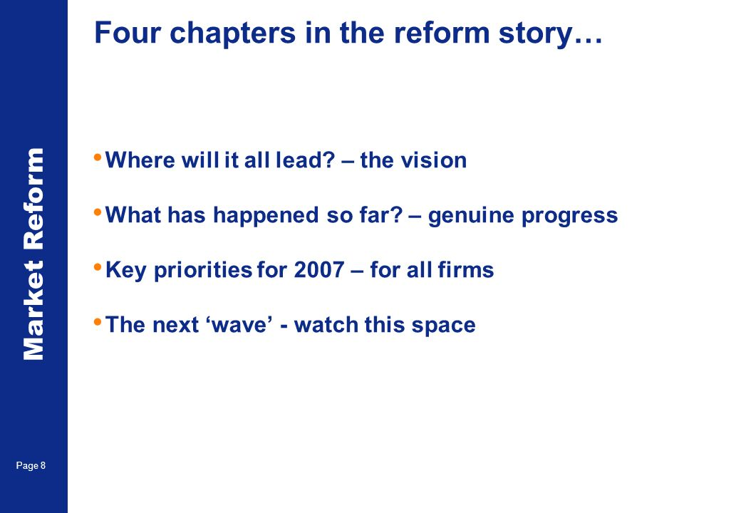 Market Reform Page 8 Four chapters in the reform story… Where will it all lead.