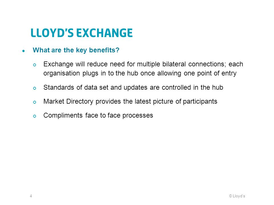 © Lloyds5 Lloyds Exchange What is in scope.