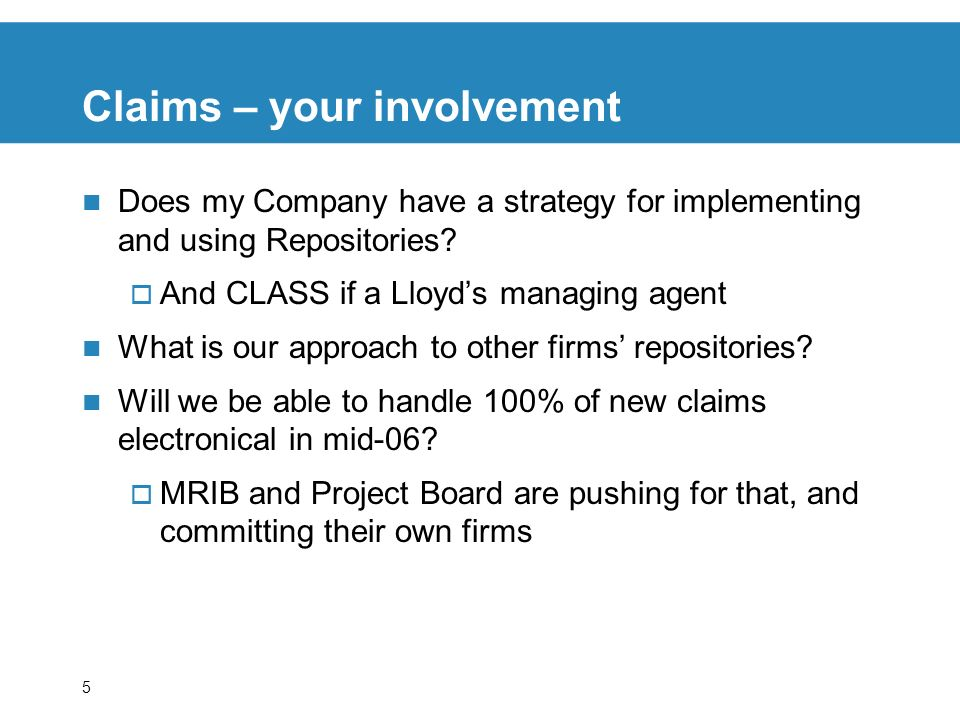 5 Claims – your involvement Does my Company have a strategy for implementing and using Repositories.