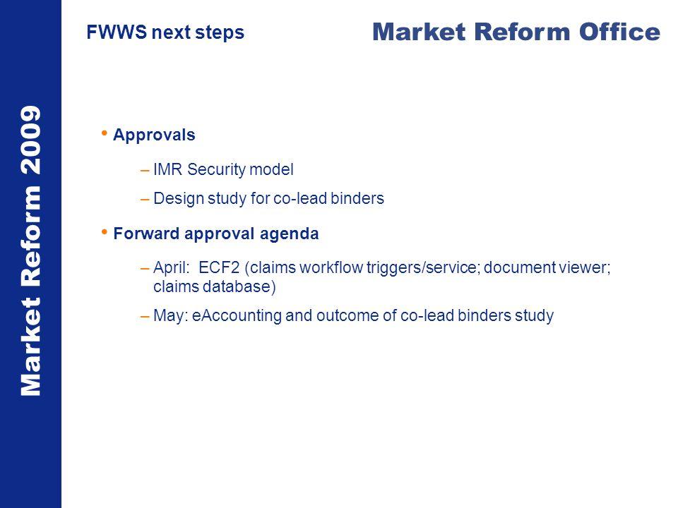 Market Reform 2009 Market Reform Office eMRCE MRG target – 3,000 in April Bi-lateral arrangements – protocol and sample on marketreform.co.uk John Muir to provide more detail on this approach