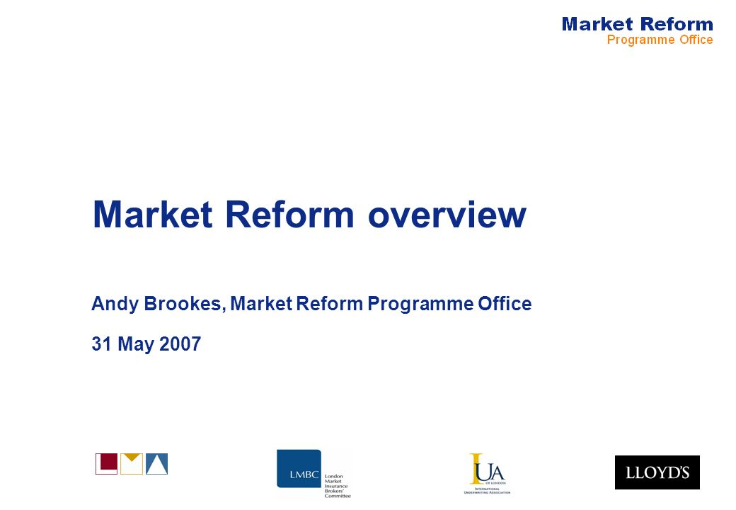 Market Reform overview Andy Brookes, Market Reform Programme Office 31 May 2007