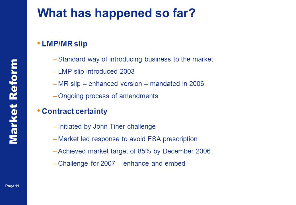 Market Reform Page 11 What has happened so far? LMP/MR slip –Standard way of introducing business to the market –LMP slip introduced 2003 –MR slip – e