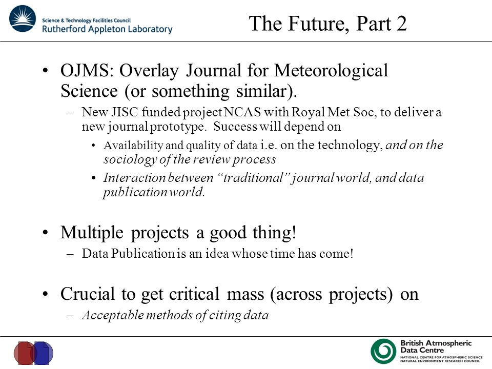 The Future, Part 2 OJMS: Overlay Journal for Meteorological Science (or something similar).