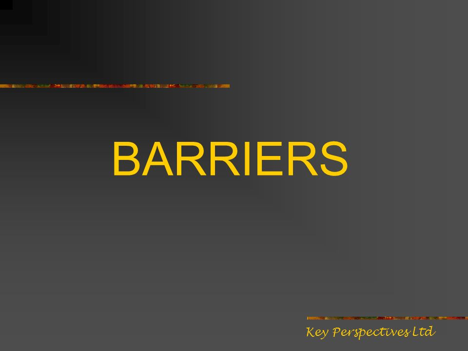 BARRIERS Key Perspectives Ltd