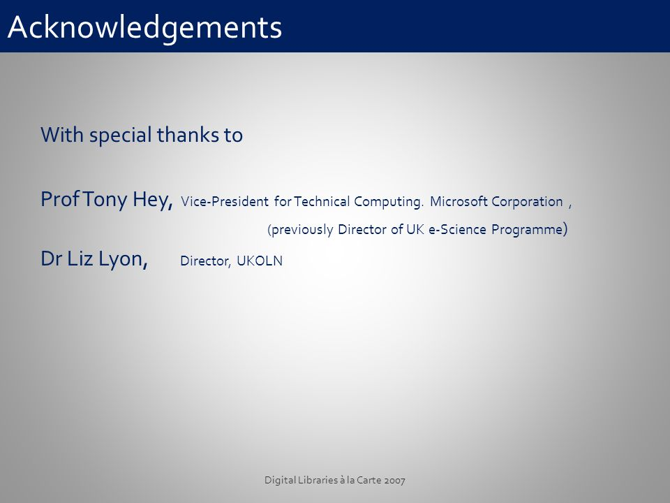 Acknowledgements With special thanks to Prof Tony Hey, Vice-President for Technical Computing.