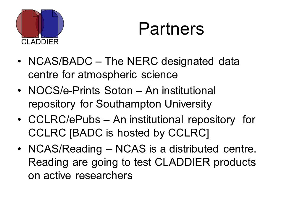 Partners NCAS/BADC – The NERC designated data centre for atmospheric science NOCS/e-Prints Soton – An institutional repository for Southampton Univers